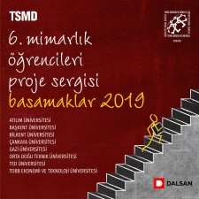 TürkSMD 6. Mimarlık Öğrencileri Proje Sergisi Basamaklar 2019'a Davetlisiniz!